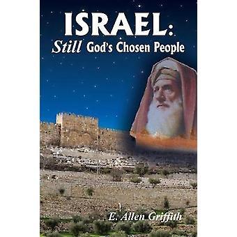 Israel STILL Gods Chosen People by Griffith & E. Allen