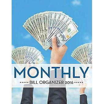 Monthly Bill Organizer 2016 by Publishing LLC & Speedy