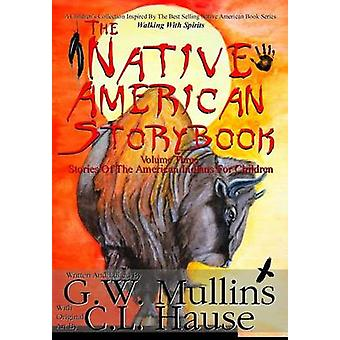 The Native American  Story Book  Volume Three Stories of the American Indians for Children by Mullins & G.W.