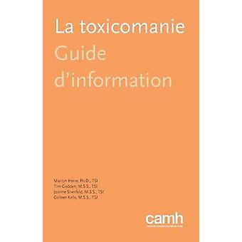 La toxicomanie  Guide dinformation by Herie & Marilyn
