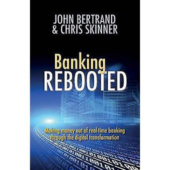 Banking Rebooted by Bertrand & John