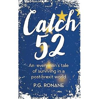 Catch 52 An Everymans Tale of Surviving in a PostBrexit World by Ronane & P G
