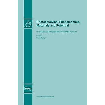 Photocatalysis Fundamentals Materials and Potential by Pichat & Pierre