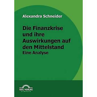 Die Finanzkrise und ihre Auswirkungen auf den Mittelstand by Schneider & Alexandra
