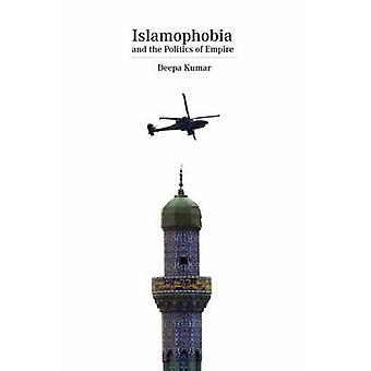 Islamophobia - The Cultural Logic of Empire by Deepa Kumar - 978160846