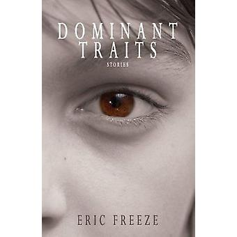 Dominant Traits - Stories by Eric Freeze - 9780802313508 Book