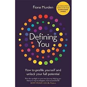 Defining You - How to profile yourself and unlock your full potential