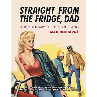 Straight From The Fridge Dad - New Edition by Max Decharne - 978184243