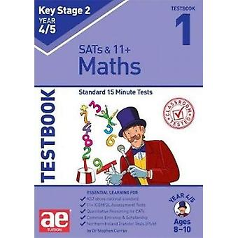 KS2 Maths Year 4/5 Testbook 1 - Standard 15 Minute Tests by Dr Stephen