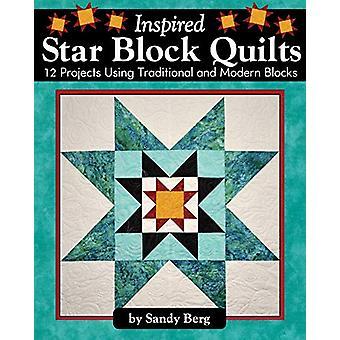 Geïnspireerd Star Block Quilts - 12 projecten met behulp van traditionele en moderne