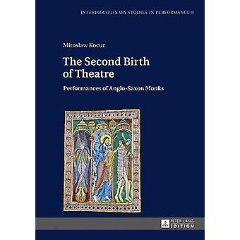 The Second Birth of Theatre - Performances of Anglo-Saxon Monks by Mir