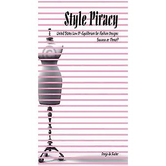 Style Piracy - United States Low IP-equilibrium for Fashion Designs - S