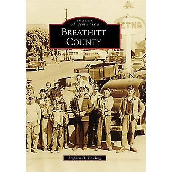 Breathitt County by Stephen D Bowling - 9780738586489 Book