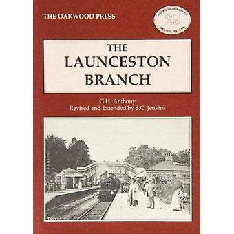 Launceston Branch (2nd Revised edition) by G.H. Anthony - S.C. Jenkin