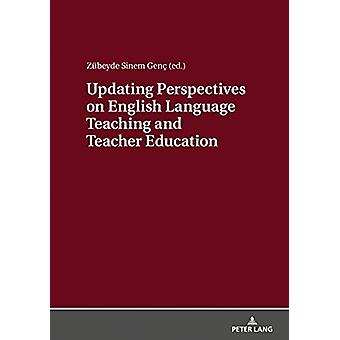Updating Perspectives on English Language Teaching and Teacher Educat