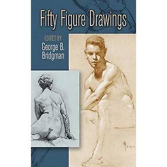 Fifty Figure Drawings by George B. Bridgman - 9780486451206 Book