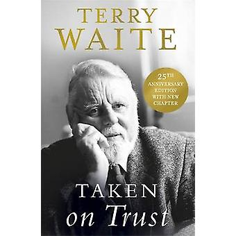 Taken on Trust by Terry Waite - 9781473637115 Book