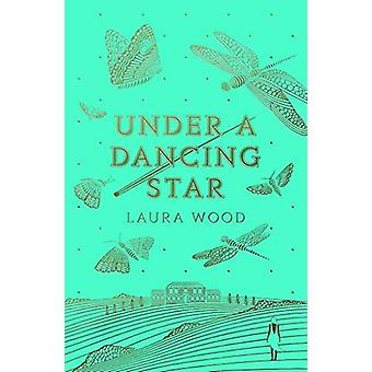 Under A Dancing Star by Laura Wood - 9781407192406 Book