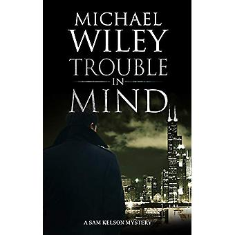 Trouble in Mind by Michael Wiley - 9780727889812 Book