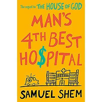 Man's 4th Best Hospital by Samuel Shem - 9781984805362 Book