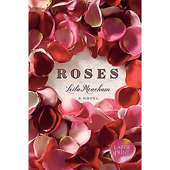 Roses (Large Print Edition) by Leila Meacham - 9780446559980 Book