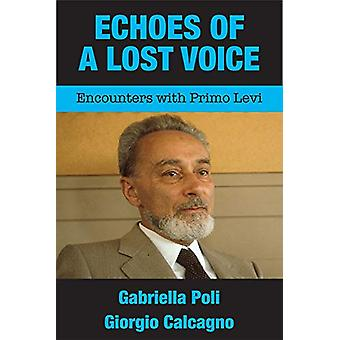Echoes of a Lost Voice - Encounters with Primo Levi by Giorgio Calcagn