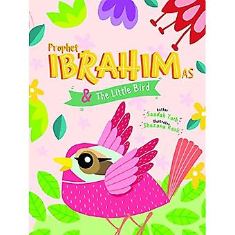 Prophet Ibrahim and the Little Bird Activity Book (The Prophets of Islam Activity Books)