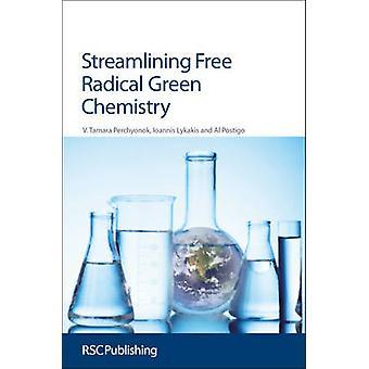 Streamlining Free Radical Green Chemistry by Tamara Perchyonok - Ioan