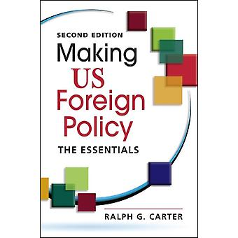 Making US Foreign Policy by Carter & Ralph G.