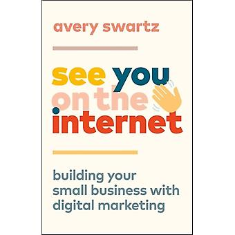 See You on the Internet by Swartz & Avery