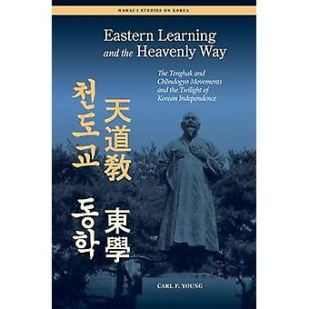 Eastern Learning and the Heavenly Way by Young & Carl