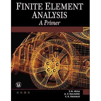 Finite Element Analysis: A Primer (Engineering)