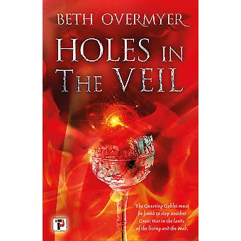 Holes in the Veil 2 The Goblets Immortal 2