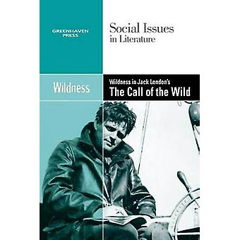 Wildness in Jack London's Call of the Wild by Gary Wiener - 978073776