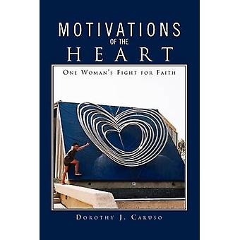 Motivations from the Heart - From My Heart to Yours by Dorothy J Carus