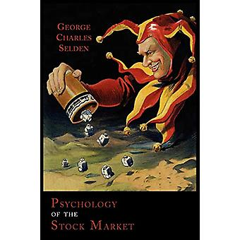 Psychology of the Stock Market by G C Selden - 9781614272335 Book