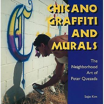 Chicano Graffiti ja seinämaalaukset - Peter Quezadan naapuruston taide