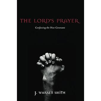 The Lord's Prayer by J Warren Smith - 9781625647061 Book