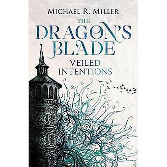 The Dragon's Blade - Veiled Intentions - 2017 by Micheal Miller - 97819