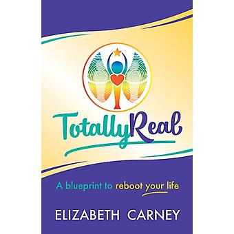 Totally Real by Elizabeth Carney