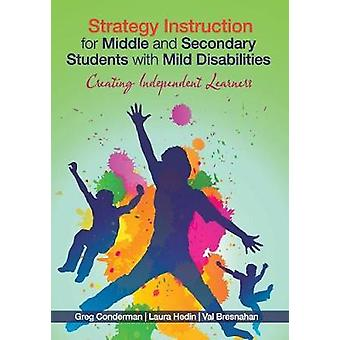 Strategy Instruction for Middle and Secondary Students with Mild Disabilities by Gregory J. CondermanLaura R. HedinMary V. Bresnahan