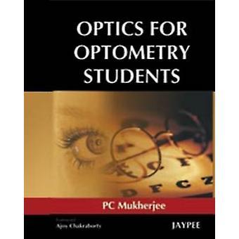 Optiek voor Optometrie Studenten door PC Mukherjee