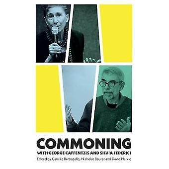 Commune avec George Caffentzis et Silvia Federici