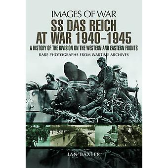 SS Das Reich at War 19391945 History of the Division Images of War A History of the Division on the Western and Eastern Fronts