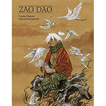 Cuisine Chinoise Five Tales of Food and Life by Zao Dao & Translated by Diana Schutz & Illustrated by Adam Pruett