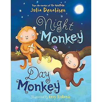 Night Monkey Day Monkey by Donaldson & JuliaRichards & Lucy