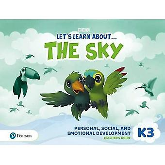 Let's Learn About the Sky K3 Personal, Social & Emotional Development Teacher's Guide (Let's Learn About The Earth)