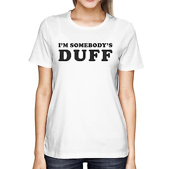 Kvinnors roliga vit Graphic T-Shirt - jag är någons DUFF