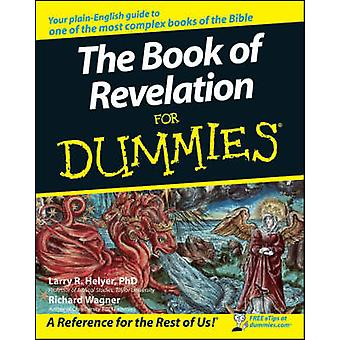 The Book of Revelation For Dummies by Richard Wagner - Larry R. Helye