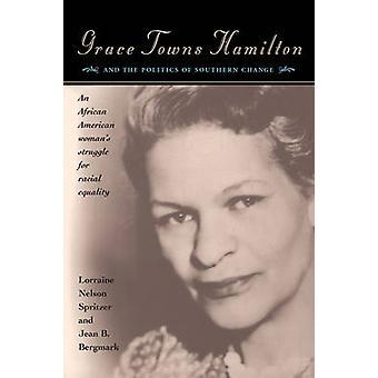 Grace Städten Hamilton und die Politik des südlichen Wandels von Lorraine